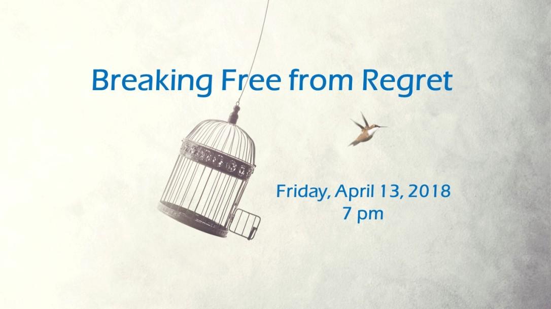 breaking free from regret
